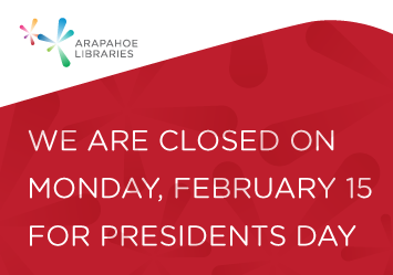 Closed on Presidents Day, Monday, February 15